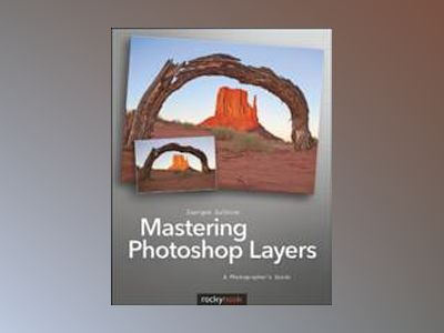 Mastering Photoshop Layers av Juergen Gulbins