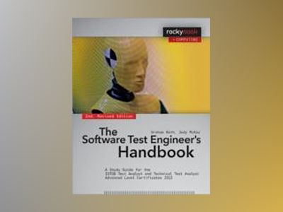 The Software Test Engineer's Handbook av Graham Bath