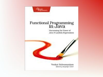 Functional Programming in Java av Venkat Subramaniam