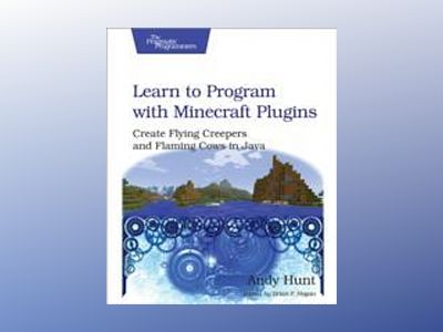 Learn to Program with Minecraft Plugins av Andy Hunt