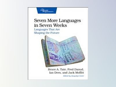 Seven More Languages in Seven Weeks av Bruce A. Tate