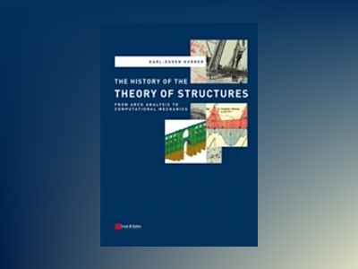 The History of the Theory of Structures: From Arch Analysis to Computationa av Karl-Eugen Kurrer