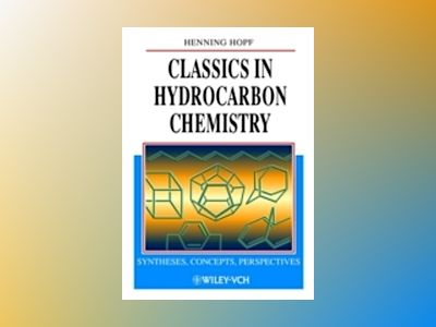 Classics in Hydrocarbon Chemistry: Syntheses, Concepts, Perspectives av Henning Hopf