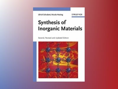 Synthesis of Inorganic Materials, 2nd, Revised and Updated Edition av Ulrich Schubert