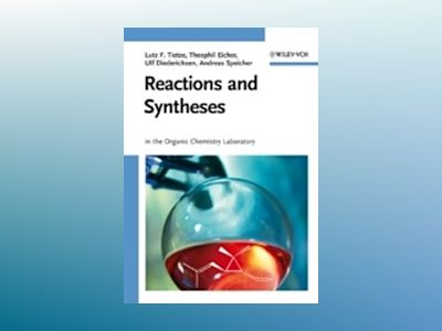 Reactions and Syntheses: In the Organic Chemistry Laboratory av Lutz F. Tietze