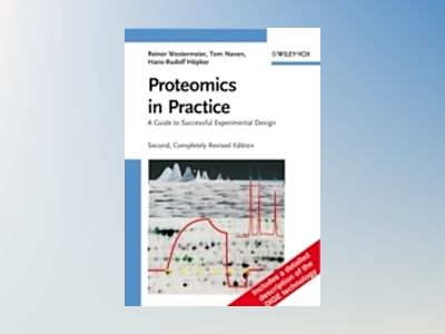 Proteomics in Practice: A Guide to Successful Experimental Design, 2nd, Com av Reiner Westermeier