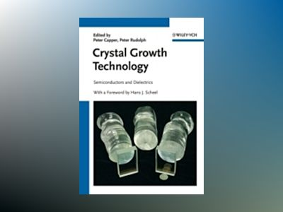 Crystal Growth Technology: Semiconductors and Dielectrics av Hans J. Scheel