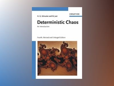 Deterministic Chaos: An Introduction, 4th Updated and Enlarged Edition av Heinz Georg Schuster