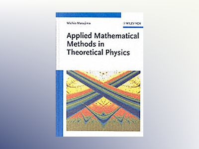 Applied Mathematical Methods in Theoretical Physics av Michio Masujima