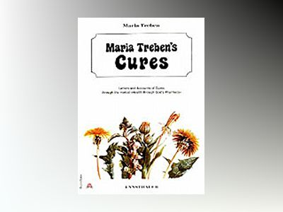 Maria trebens cures - letters and accounts of cures through the herbal heal av Maria Treben