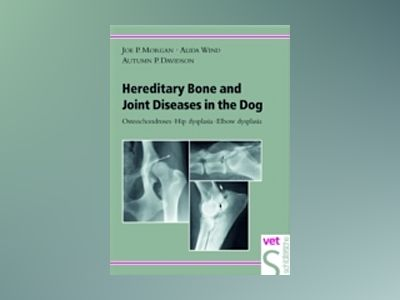 Hereditary bone and joint diseases - osteochondroses-hip dysplasia elbow dy av Lars Audell