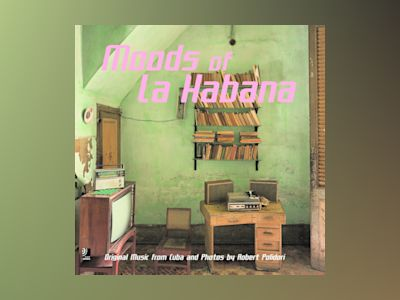 Moods of la habana - original music from cuba av Alfred Wertheimer