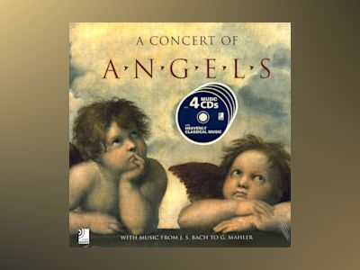 A Concert of angels - With music from J.S. Bach to G. Mahler av Edel Classics GmbH