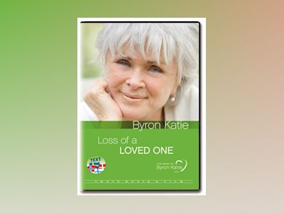 Loss of a loved one av Byron Katie