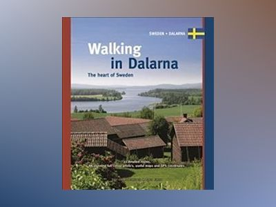 Walking in dalarna - the heart of sweden av Marco Barten