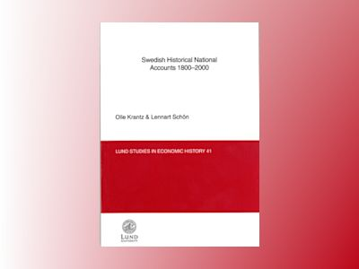 Swedish Historical National Accounts 1800-2000 av Olle Krantz