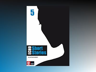 Echo 5 Short Stories Elevbok av Alastair Henry