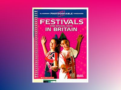 Timesaver Festivals and Special Days in Britain Kopieringsunderlag av Melanie Bridsall