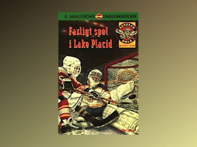 Farligt spel i Lake Placid (Screech Owls 1) av Roy MacGregor