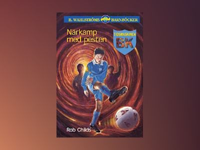 Närkamp med pesten (Tidsmaskinen BK 2) av Rob Childs