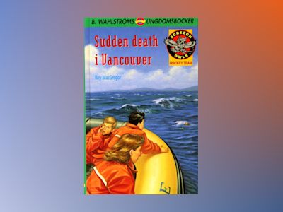 Sudden death i Vancouver (Screech Owls 12) av Roy MacGregor