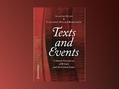 Texts and events - cultural narratives of britain and the united states av Catharine Walker Bergstrom