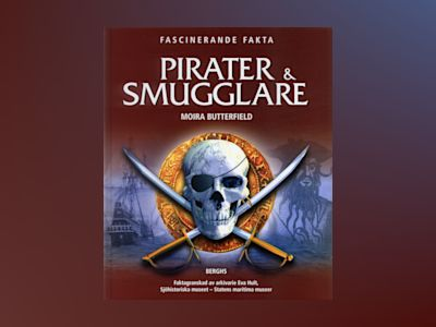 Pirater & Smugglare av Moira Butterfield