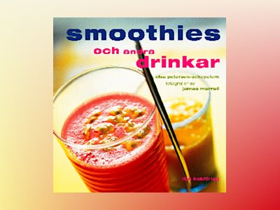 Smoothies av Elsa Petersen-Schepelern