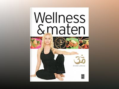 Wellness och maten av Annette Lefterow
