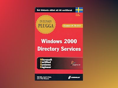 Intensivplugga MCSE Windows 2000 Directory Services (70-217) av Will Willis