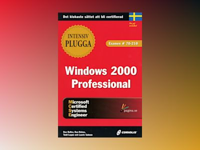 Intensivplugga MCSE Windows 2000 Professional av Dan Balter