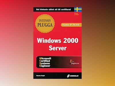 Intensivplugga MCSE Windows 2000 Server av Natasha Knight