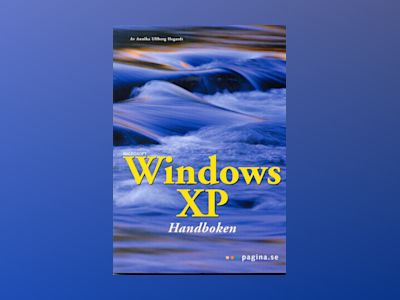 Windows XP handboken av Annika Hegardt