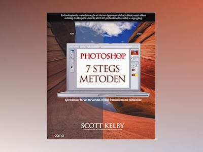 Photoshop CS3 - 7-stegsmetoden av Scott Kelby