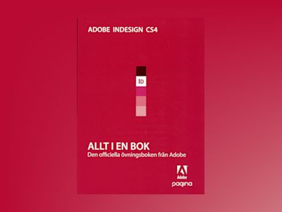 Allt i en bok InDesign CS4 av Adobe Creative Team