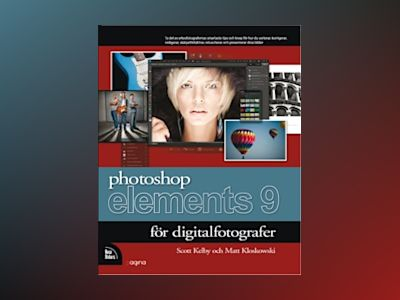 Photoshop Elements 9 för digitalfotografer av Scott Kelby