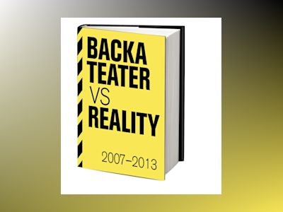 Backa teater vs reality 2007-2013 av Mattias Andersson