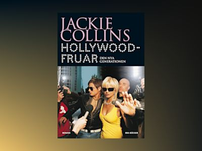 Hollywoodfruar : Den nya generationen av Jackie Collins