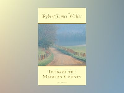Tillbaka till Madison County av Robert James Waller