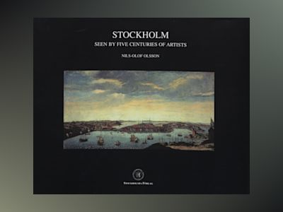 Stockholm : Seen By Five Centuries Of Artists av Nils-Olof Olsson
