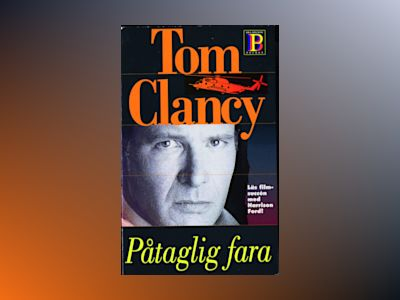 Påtaglig fara av Tom Clancy