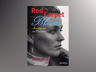 Red carpet blues : insidan hos en outsider av Ulla Jones