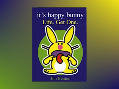 It's happy bunny : Life. Get One av Jim Benton
