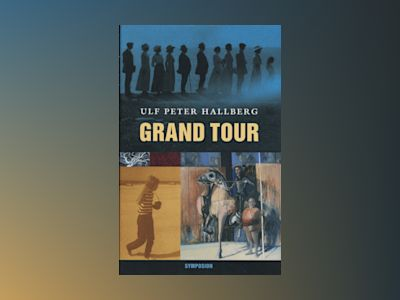 Grand tour av Ulf Peter Hallberg