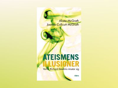 Ateismens illusioner av Alister McGrath