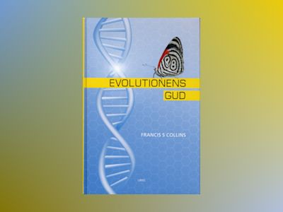 Evolutionens Gud av Francis S Collins