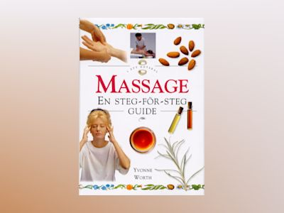 Massage - En steg-för-steg guide av Yvonne Worth