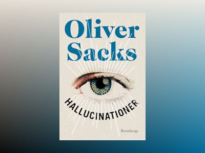 Hallucinationer av Oliver Sacks