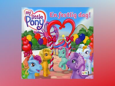 My Little Pony : En festlig dag! av Hasbro