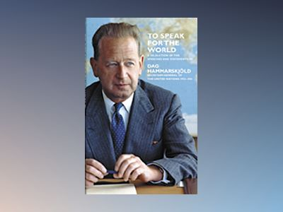 To speak for the world : speeches and statements av Dag Hammarskjöld